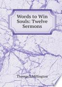 Words to Win Souls  Twelve Sermons