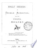 Holly berries  or  Double acrostics  from the poets  ed  by A P A