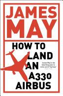 How to Land an A330 Airbus Pdf/ePub eBook