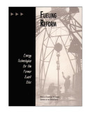 Fueling Reform: Energy Technologies for the Former East Bloc [Pdf/ePub] eBook