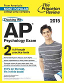 Cracking the AP Psychology Exam, 2015 Edition