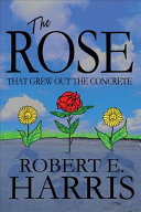The Rose That Grew Out the Concrete Book