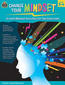 Change Your Mindset  Growth Mindset Activities for the Classroom  Gr  3 4