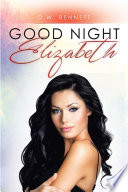GOOD NIGHT ELIZABETH Book