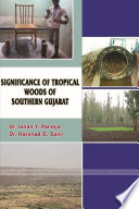 SIGNIFICANCE OF TROPICAL WOODS OF SOUTHERN GUJARAT