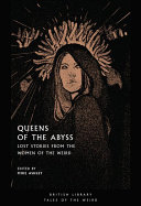 link to Queens of the abyss : lost stories from the women of the weird in the TCC library catalog