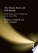 The Classic Rock and Roll Reader  : Rock Music from Its Beginnings to the Mid-1970s
