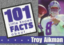 101 Little Known Facts about Troy Aikman