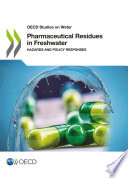 Pharmaceutical Residues in Freshwater: Hazards and Policy Responses