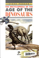 The Encyclopedia of the Age of the Dinosaurs