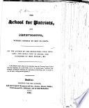 The School for Patriots and Benevolists  Without Offence to Sect Or Party  Etc Book