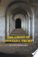 The Ghost Of Donald J Trump