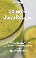 50 Green Juice Recipes