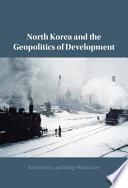 North Korea and the Geopolitics of Development