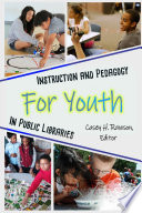 Instruction and Pedagogy for Youth in Public Libraries Book