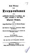 Das Ganze des Treppenbaues ... Nach dem Französischen ... bearbeitet und durch Zusätze vermehrt von J. A. Schulz, etc