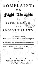 The complaint: or, Night thoughts on life, death, and immortality. To which is added, A paraphrase on part of the book of Job. With the addition of the author's life, by an eminent hand