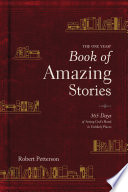 """The One Year Book of Amazing Stories: 365 Days of Seeing God's Hand in Unlikely Places"" by Robert Petterson"