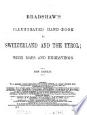 Bradshaw s illustrated hand book to Switzerland and the Tyrol