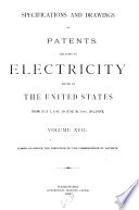 Specifications and Drawings of Patents Relating to Electricity Issued by the U  S  Book PDF