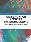 Alternative Dispute Resolution and Domestic Violence Book