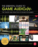The Essential Guide to Game Audio