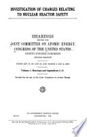 Investigation of Charges Relating to Nuclear Reactor Safety  Hearings and appendixes 1 11 Book