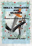 Holly, Mistletoe & Murder [Pdf/ePub] eBook