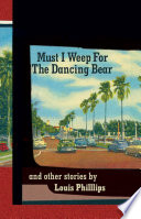 Must I Weep for the Dancing Bear, and other Stories