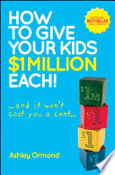 How to Give Your Kids  1 Million Each   And It Won t Cost You a Cent  Book