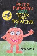 Peter Pumpkin Goes Trick or Treating