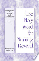 The Holy Word For Morning Revival Crystallization Study Of Jeremiah And Lamentations Volume 1