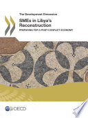 The Development Dimension SMEs in Libya's Reconstruction Preparing for a Post-Conflict Economy