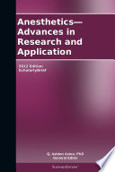Anesthetics   Advances in Research and Application  2012 Edition Book