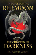 The Cycle of the Red Moon Volume 2  the Children of Darkness