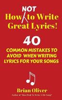 How  Not  to Write Great Lyrics  Book PDF