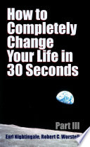 How to Completely Change Your Life in 30 Seconds   Part III