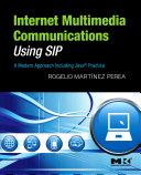 Internet Multimedia Communications Using SIP: A Modern Approach ...