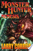 """Monster Hunter Nemesis"" by Larry Correia"