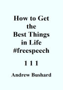How to Get the Best Things in Life  freespeech
