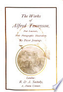 The works of Alfred Tennyson  With 25 illustr  With photogr  illustr  by P  Jennings