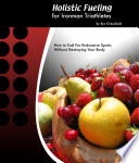 Holistic Fueling for Ironman Triathletes Book