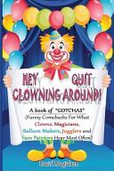 Hey Quit Clowning Around