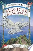 Llewellyn's 2017 Magical Almanac  : Practical Magic for Everyday Living