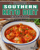 The Complete Southern Keto Diet Cookbook  Quick and Easy Ketogenic Recipes for Smart People Book PDF