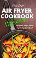 Vegetarian Airfryer Cookbook Book PDF