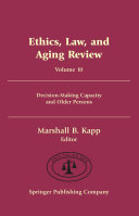 Ethics Law And Aging Review Volume 10