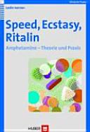 Speed  Ecstasy  Ritalin