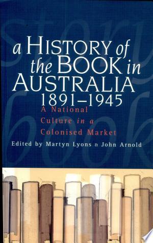 Download A History of the Book in Australia, 1891-1945 online Books - godinez books
