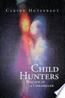 """Child Hunters: Requiem of a Childkiller"" by Carine Hutsebaut"